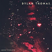 Luces Violeta by Dylan Thomas