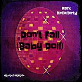 Don't Fall (Baby Doll) by Mark McCafferty