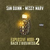 Explosive Mode 2: Back 2 Business by San Quinn