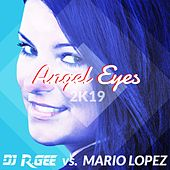 Angel Eyes (2K19) by DJ R. Gee
