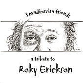 Scandinavian Friends - A Tribute to Roky Erickson de Various Artists