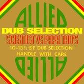 Allied Dub Selection (Scientist vs. Papa Tad's) de Various Artists