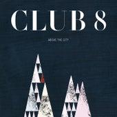 Above the City de Club 8