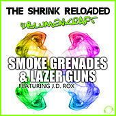 Smoke Grandes & Lazer Guns by The Shrink Reloaded