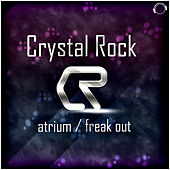 Atrium / Freak Out by Crystal Rock