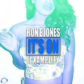 It's On (feat. Xamplify) [Remix Bundle] by Ron E. Jones