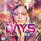 Days Like This by Bounce Bro
