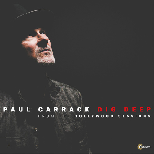 Dig Deep (Hollywood Sessions) by Paul Carrack