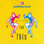 Get Ready for This (2012 Remixes) by 2 Unlimited