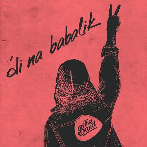 'Di Na Babalik von This Band