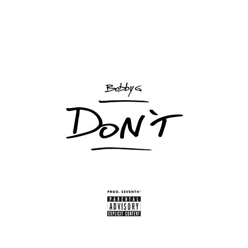 Don't by Bobby G