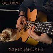 Acoustic Covers, Vol. 1 by AcousticTrench
