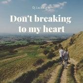 Don't Breaking to My Heart di DJ Jacopo