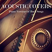 Acoustic Covers: Piano Versions of Rock Songs von Instrumental Music From TraxLab
