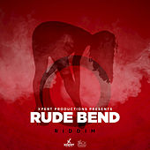 Rude Bend Riddim de Various Artists