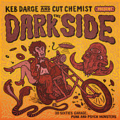 Keb Darge & Cut Chemist Present the Dark Side: 28 Sixties Garage Punk and Psyche Monsters by Various Artists