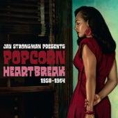 Jay Strongman Presents Popcorn Heartbreak by Various Artists