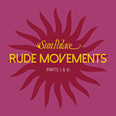 Rude Movements (Part I & II) by Sun Palace