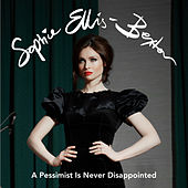 A Pessimist is Never Disappointed (Orchestral Version) von Sophie Ellis Bextor