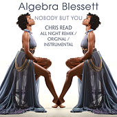 Nobody But You - Chris Read All Night Remix de Algebra Blessett