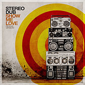 Show Me Love (Reggae Version) de Stereo Dub