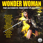 Wonder Woman - The Ultimate Fantasy Playlist de Various Artists