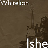 Ishe by White Lion