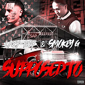 Supposed To by Smokey G