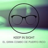 Keep In Sight by El Gran Combo De Puerto Rico