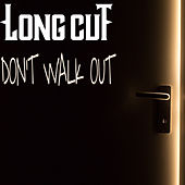 Don't Walk Out by Longcut