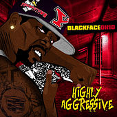 Highly Aggressive by Blackface