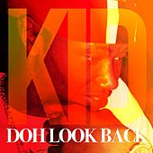 Doh Look Back by K.I.D.