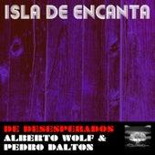 De Desesperados by Isla De Encanta
