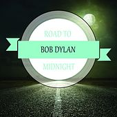 Road To Midnight by Bob Dylan