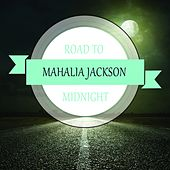 Road To Midnight di Mahalia Jackson