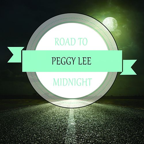 Road To Midnight by Peggy Lee
