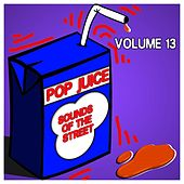 Pop Juice Sounds of The Street Vol, 13 by Various Artists