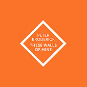 These Walls of Mine (Special Edition) by Peter Broderick