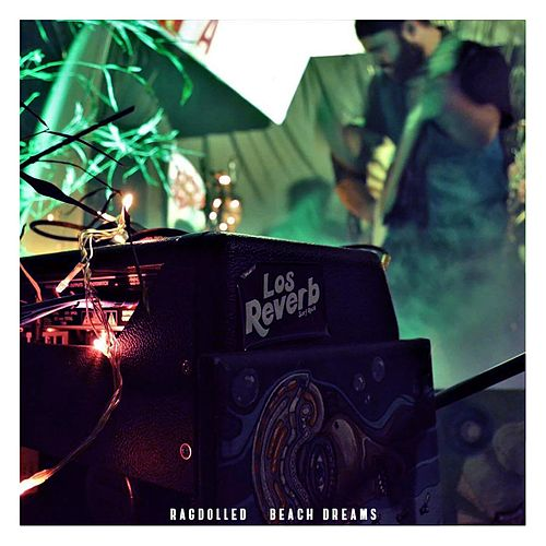 Ragdolled / Beach Dreams by Reverb