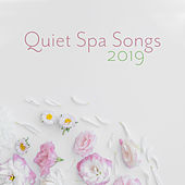 Quiet Spa Songs 2019 by Relaxing Spa Music
