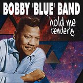Hold Me Tenderly by Bobby Blue Bland