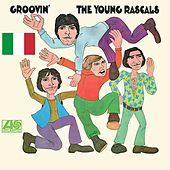 Groovin' (Italian Version) van The Young Rascals