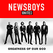 Greatness of Our God van Newsboys