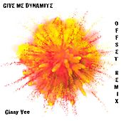 Give Me Dynamite (Offset Remix) de Ginny Vee