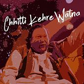 Chhitti Kehre Watna de Nusrat Fateh Ali Khan