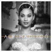 Breathe Slow (Piano Mix) by Alesha Dixon