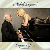 Legrand Jazz (All Tracks Remastered) von Michel Legrand