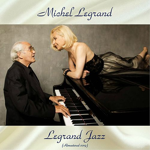 Legrand Jazz (All Tracks Remastered) by Michel Legrand
