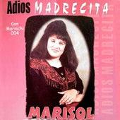 ADIOS MADRECITA by Marisol