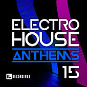 Electro House Anthems, Vol. 15 - EP de Various Artists